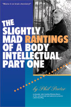 Books: The Slightly Mad Rantings of a Body Intellectual Part 1