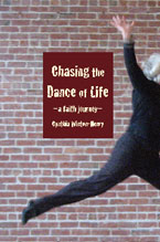 Book: Chasing the Dance of Life: A Faith Journey